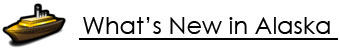 What's New In Alaska